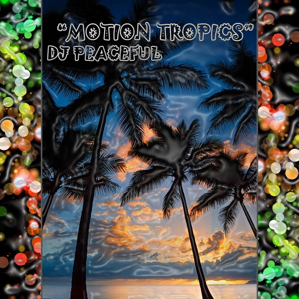 DJ Peaceful- Motion Tropics
